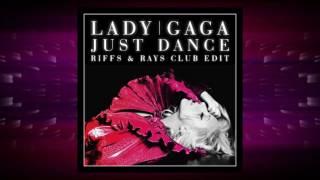 Lady gaga - just dance (riffs & rays club edit)