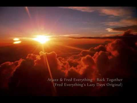 Atjazz & Fred Everything - Back Together (Fred Everything's Lazy Days Original)