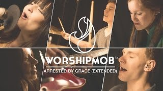 Arrested By Grace (extended) - by WorshipMob (You Call Me Worthy)