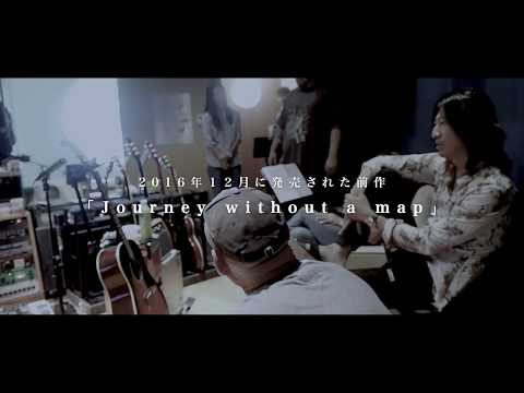 「Journey without a map �U Documentary & Interview」ダイジェスト