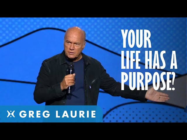 Does Your Life Has a Purpose? (With Greg Laurie)