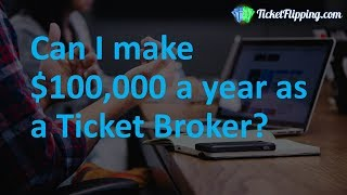 Ticket Resale Business: Can I make $100,000 as a Broker?