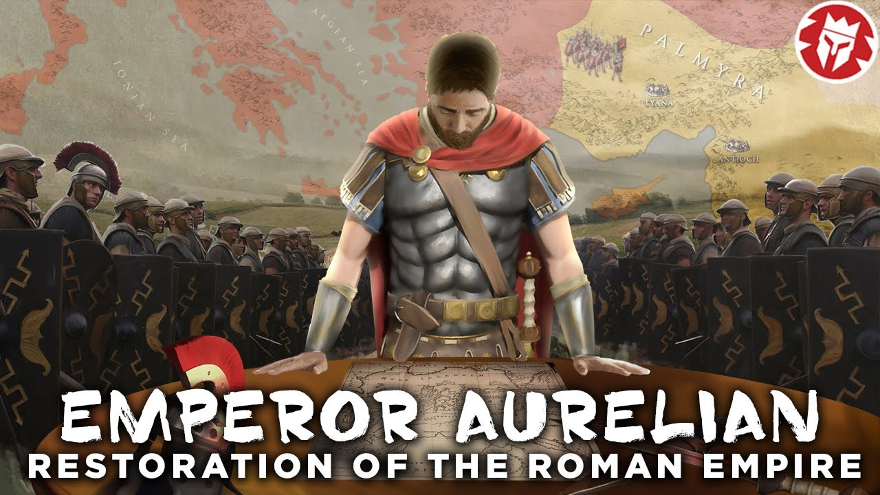 Aurelian: Emperor Who Restored the World