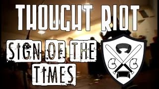 Watch Thought Riot Sign Of The Times video