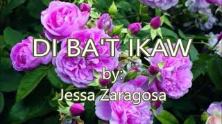 DI BA'T IKAW-by-Jessa Zaragosa(w/lyrics)created by:Zairah