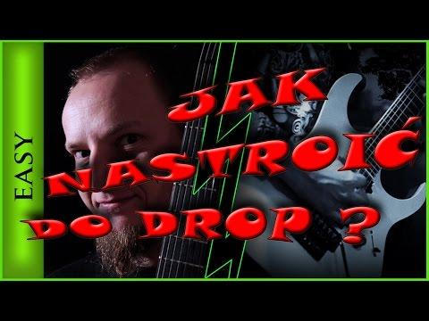 jak nastroi gitar do drop ?