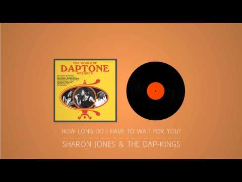 Sharon Jones & The Dap Kings   How Long Do I Have To Wait For You