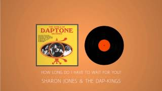 Sharon Jones &amp The Dap Kings How Long Do I Have To Wait For You