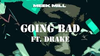 Meek Mill - Going Bad ft. Drake (Official Instrumental w/ Download)