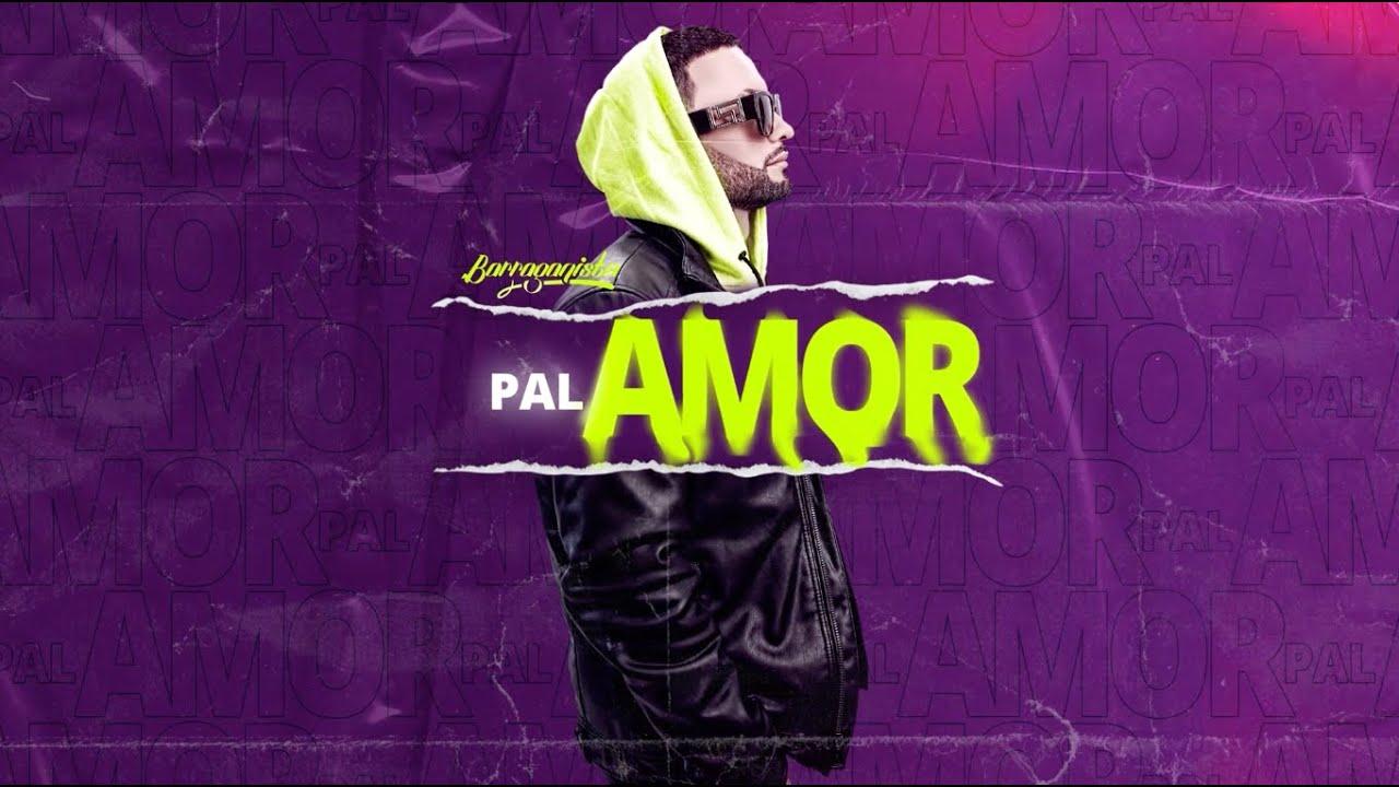 Flow #06 - Pal' Amor (Video Lyrics) - Barraganista