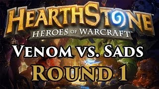 Hearthstone: Venom vs Sads, Round 1