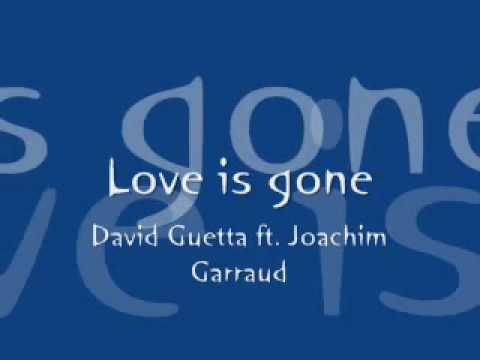 Love is gone - David Guetta.