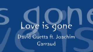 Love is gone - David Guetta.