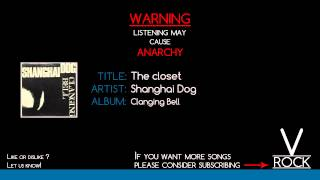 Shanghai Dog - The closet