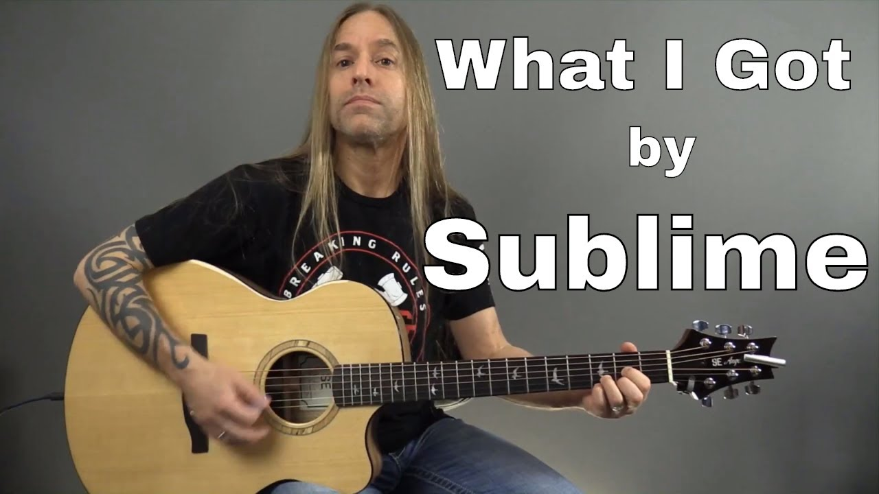 Learn How To Play What I Got By Sublime Guitar Lesson Guitar