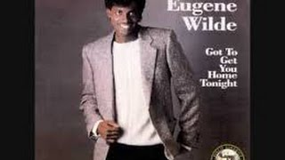 2xEugene Wilde _ Got To Get You Home Tonight 1984