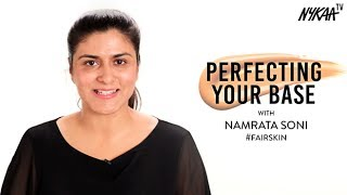 Perfecting Your Base With Namrata Soni #FairSkin