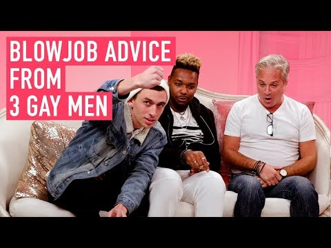 Blow Job Lessons From 3 Gay Men