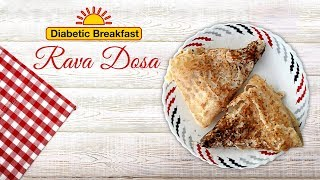 Rawa Dosa With Oats Magic | Diabetic Treats | Healthy Diabetic Recipe | Dr.Roshani Gadge
