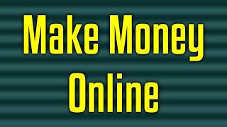 What to do to Make Money Online? Simple Ideas That Brings Real Money