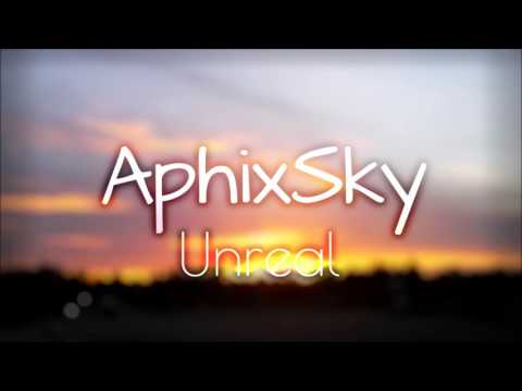 AphixSky - Unreal (Original Mix)