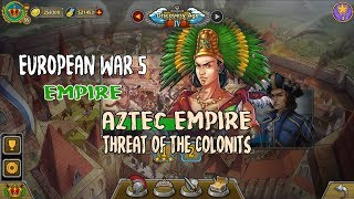 European War 5 Aztec Empire Threats of The Colonists