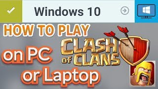 HOW TO PLAY CLASH OF CLANS ON PC OR LAPTOP windose 10,8.7