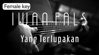 Iwan Fals - Yang Terlupakan Female Key ( Acoustic Karaoke )