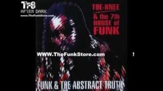 Toe-Knee & The 7thHouseOf FUNK:Ft Michael Hampton)) Good Thoughts , Bad Thoughts !