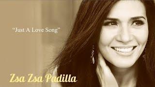 Zsa Zsa Padilla - Just A Love Song - (Lyric Video)