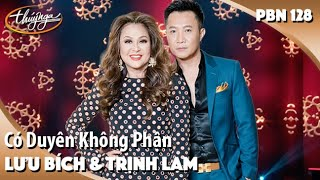 PBN 128 | Lưu Bích & Trịnh Lam - Có Duyên Không Phận