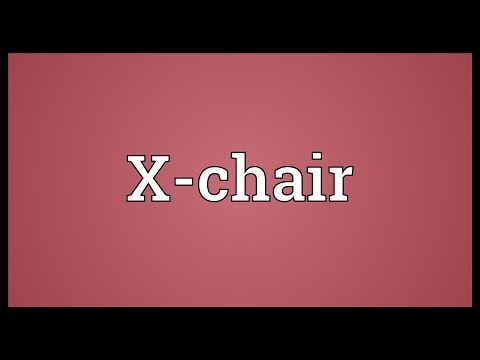 X-chair Meaning
