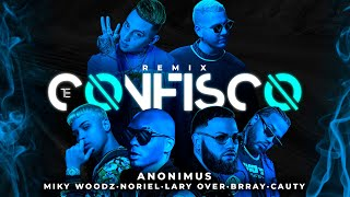 Anonimus, Miky Woodz, Lary Over, Noriel, Brray & Cauty - Te Confisco Remix (Video Oficial) YouTube Videos