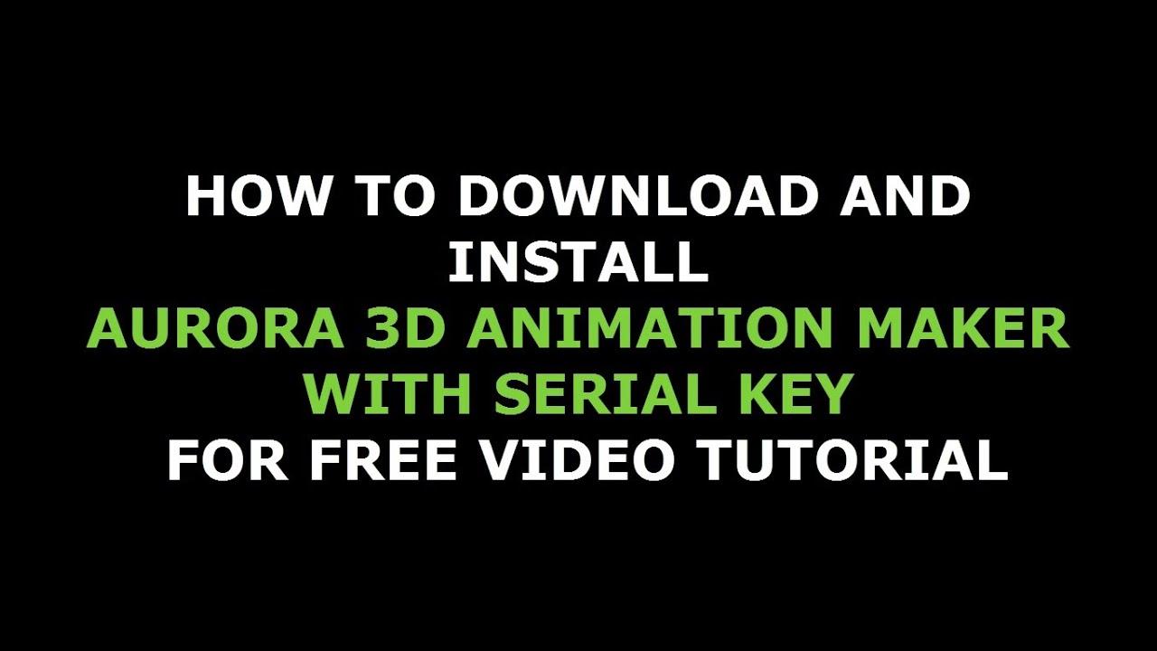 💌 Aurora 3d animation maker serial code | Aurora 3d