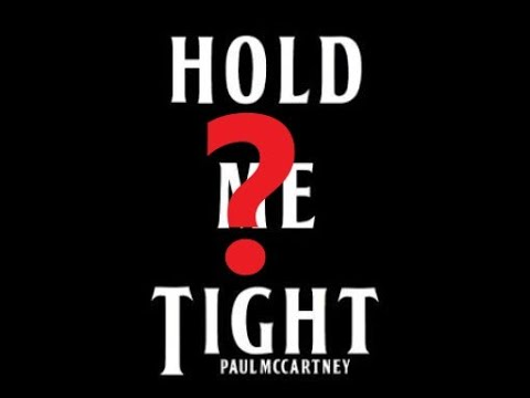 Hold Me Tight by...Paul McCartney? Mp3