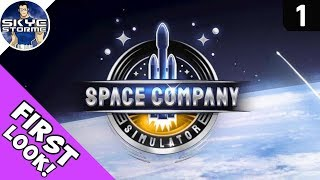 Space Company Simulator Ep 1 - First Look Gameplay - Can You Be The Next Elon Musk/SpaceX?