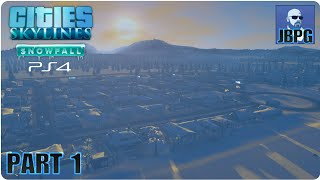 Cities: Skylines Snowfall [PS4 Edition] - Part 1