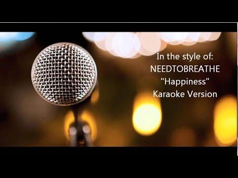"NEEDTOBREATHE ""Happiness"" Karaoke Version"