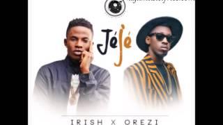 Jeje By Irish Ft Orezi [Official Audio] Mp3