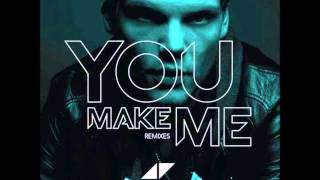 Avicii - You Make Me (Throttle Remix) (Full Extended Song) (High Quality)
