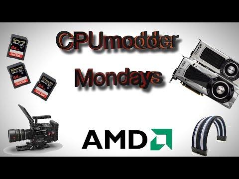 AMD zen, video cards, powersupplies and better content?: CPUmodder Mondays