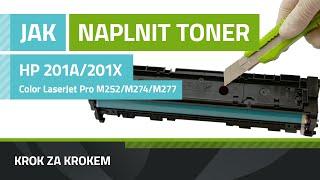 Jak naplnit toner 201A a 201X, návod pro HP Color LaserJet Pro M252/M274/M277 CMYK