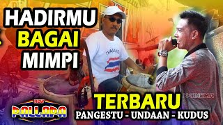 Download lagu HADIRMU BAGAI MIMPI - GERRY MAHESA NEW PALLAPA PANGESTU KUDUS (Cipt. Fauzi Bima)