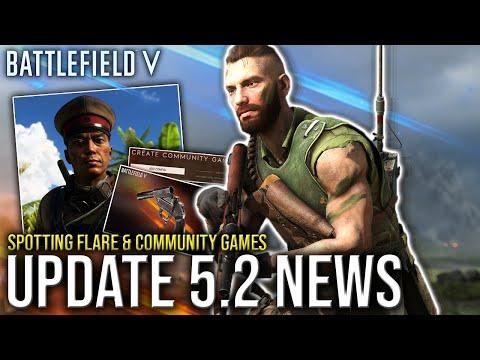 UPDATE 5.2 NEWS - Spotting Flare Changes, Community Games & MORE!   BATTLEFIELD V