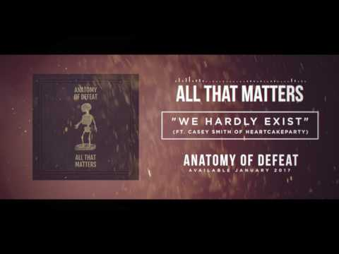 All That Matters- We Hardly Exist (Ft. Casey Smith of HEARTCAKEPARTY)