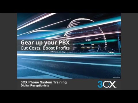 3CX Advanced Training: 43 Digital Receptionist v14 SP3