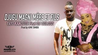 Yayi Kanoute Feat. Dj Coloss - Djugu Magni Mère Et Fils