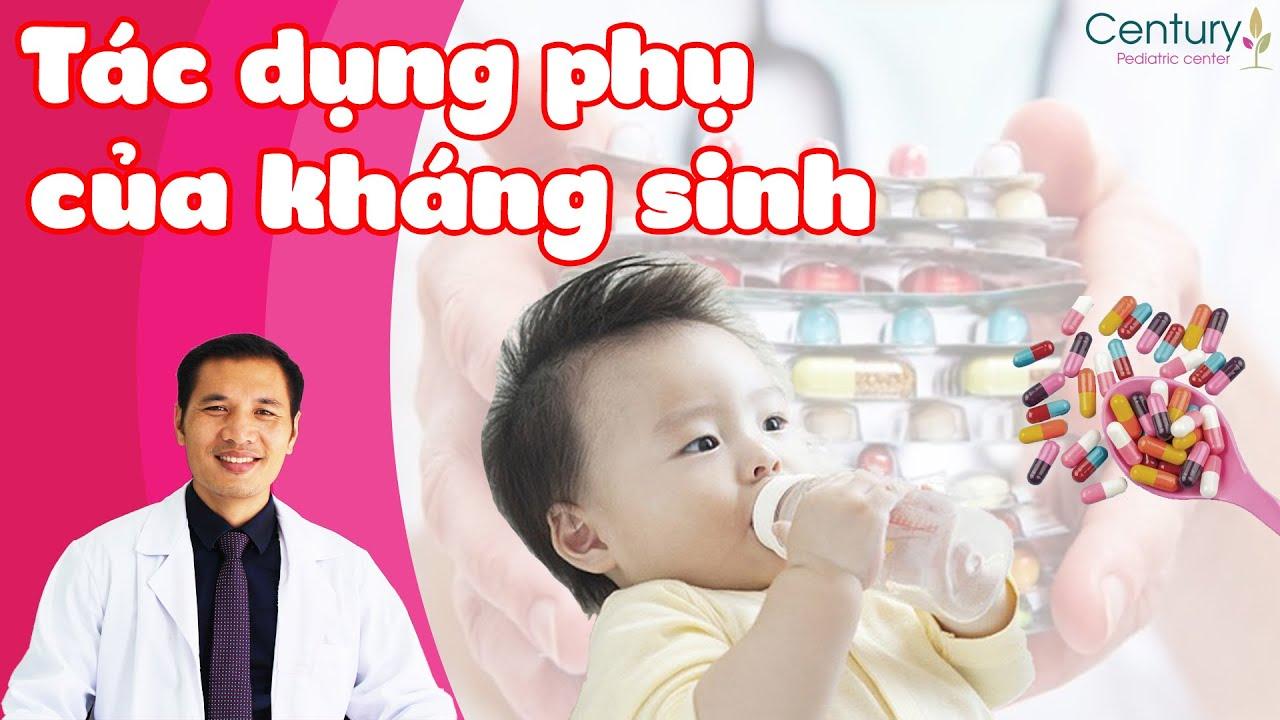 Các tác dụng phụ của kháng sinh mà mẹ không thể ngờ | DS. Trương Minh Đạt