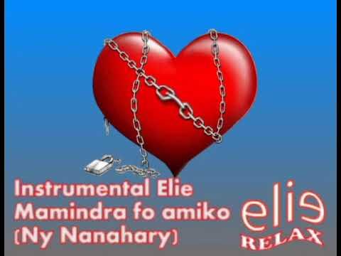 ElieRelax Instrumental Elie Mamindra fo amiko Ny Nanahary