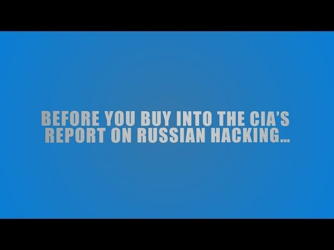 Should We Trust The CIA's Report on Russian Hacking?